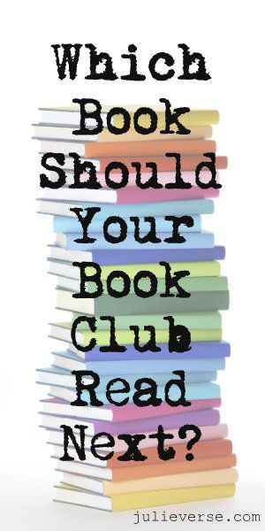 Books your book club should read next — Julieverse