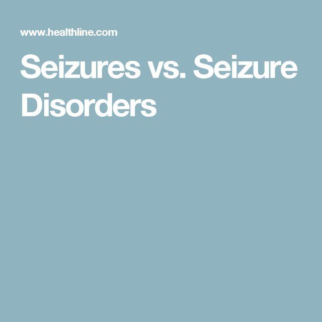 Seizures vs. Seizure Disorders