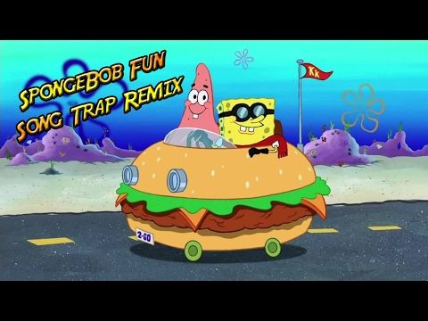 Spongebob Fun Song Trap Remix (1 hour) - YouTube | youtube friends