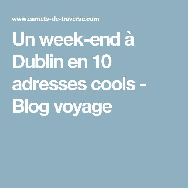 Un week-end à Dublin en 10 adresses cools - Blog voyage