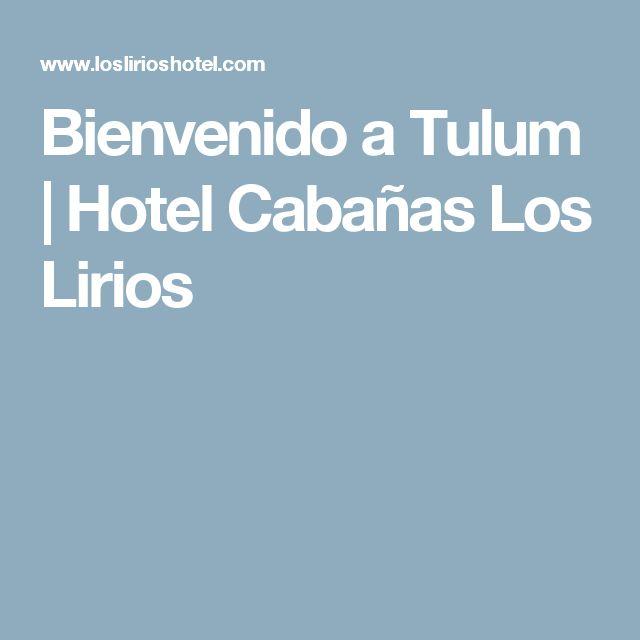 Bienvenido a Tulum | Hotel Cabañas Los Lirios