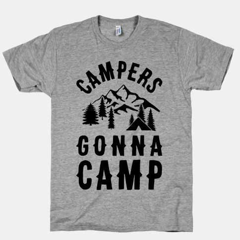 """Get ready to go on an adventure into the woods to satisfy your wanderlust with this camping design that says """"Campers Gonna Camp"""" perfect for those who love camping and hiking through the woods and can't wait to be in the forest again."""