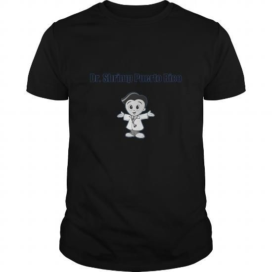 Dr. Shrimp Puerto Rico Hilarious shirt LIMITED TIME ONLY. ORDER NOW if you like, Item Not Sold Anywhere Else. Amazing for you or gift for your family members and your friends. Thank you! #hilarious #shirts