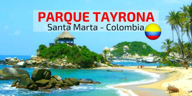 Visitar el Parque Tayrona en Santa Marta, Colombia: guía completa