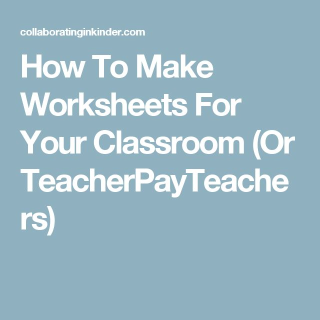 How To Make Worksheets For Your Classroom (Or TeacherPayTeachers)