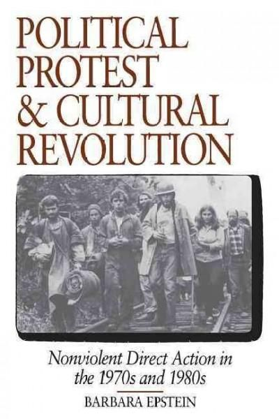 Political Protest and Cultural Revolution: Nonviolent Direct Action in the 1970s and 1980s