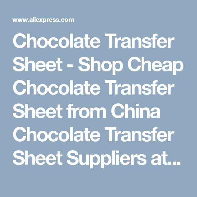 Chocolate Transfer Sheet - Shop Cheap Chocolate Transfer Sheet from China Chocolate Transfer Sheet Suppliers at Newlepa Factory Store on Aliexpress.com
