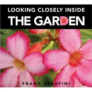 Looking Closely inside the Garden, written and illustrated by Frank Serafini