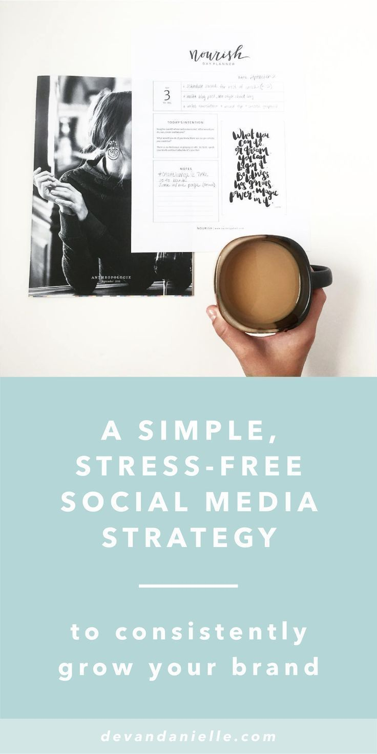 A Simple, Stress-Free Social Media Strategy to Consistently Grow Your Brand (Plus a free guide to follow!).