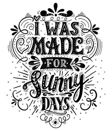 I was made for sunny days Inspirational quote Hand drawn vintage illustration with hand lettering Th Stock Vector