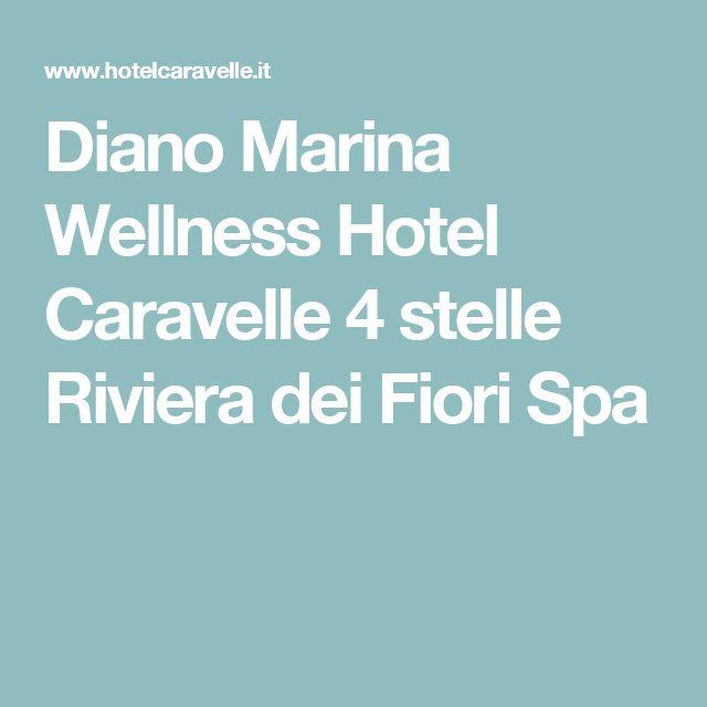 Diano Marina Wellness Hotel Caravelle 4 stelle Riviera dei Fiori Spa