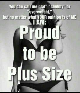 Be proud https://www.facebook.com/BigCurvyLove