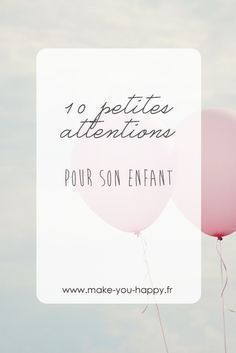 How to take care of our children and show them the love we carry them through 10 little touches
