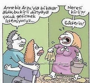 - Anne biz Arzu'yla bir karar aldık, bu kirli dünyaya çocuk getirmek istemiyoruz...   + Nereli kirli?  + Gösterin!   #karikatür #mizah