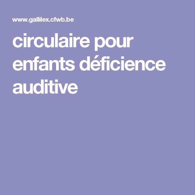 circulaire pour enfants déficience auditive