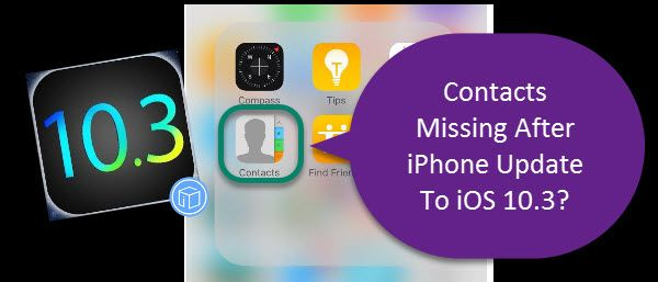 This guide will teach you how to recover disappeared contacts after iPhone update to iOS 10.3 effortlessly.
