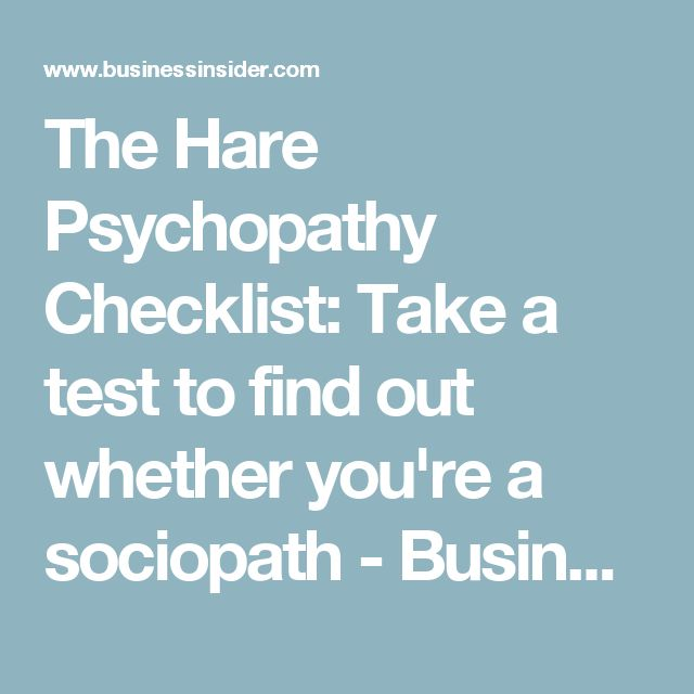 The Hare Psychopathy Checklist: Take a test to find out whether you're a sociopath - Business Insider