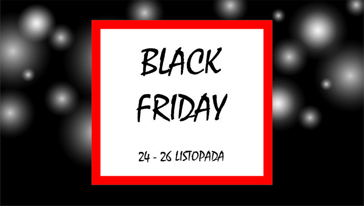 Black Friday trwa u nas aż do niedzieli! Zapraszamy na promocje :)