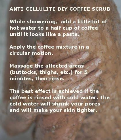 Anti Cellulite DIY coffee scrub... thanks for the details to do it.