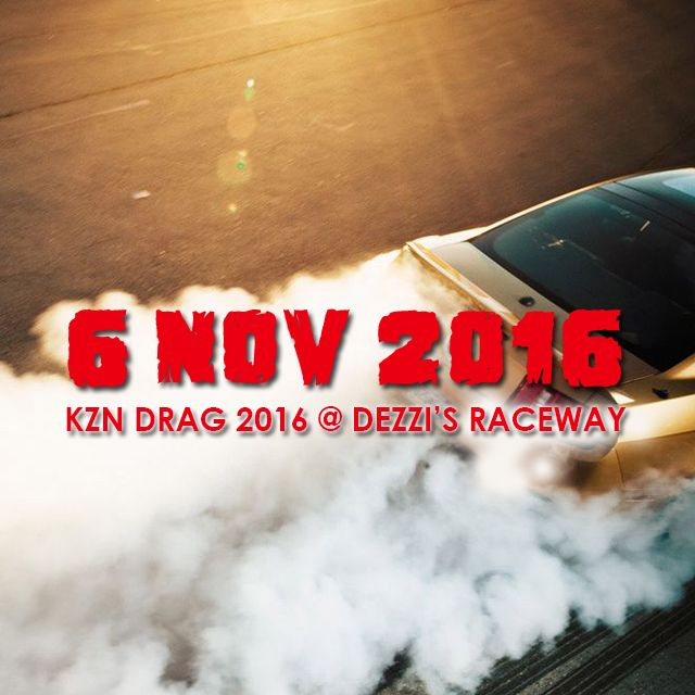 The South Coast has many pass times happening at any given moment! Only a few rival the thrill that comes with a Dezzi's Raceway event like KZN drag 2016. Which means KZN Drag Racing and Gas Magazi…