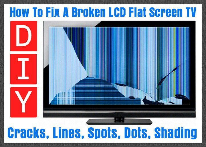 How To Fix A Broken Flat Screen LCD LED Plasma TV