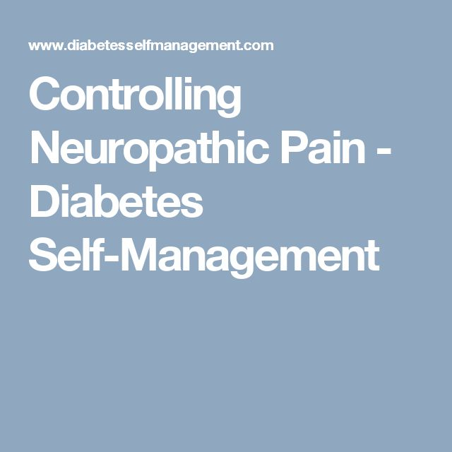 Controlling Neuropathic Pain - Diabetes Self-Management