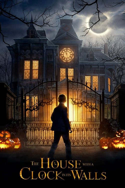 Watch The House With A Clock In Its Walls Full Movie Filme Hd Filme Filme Kostenlos