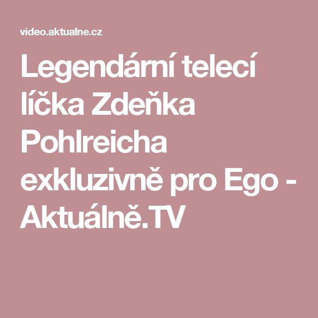 Legendární telecí líčka Zdeňka Pohlreicha exkluzivně pro Ego - Aktuálně.TV