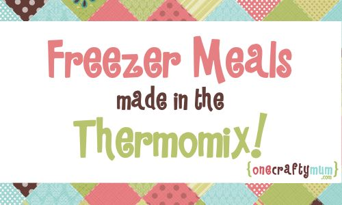 Freezer Meals Made in the Thermomix