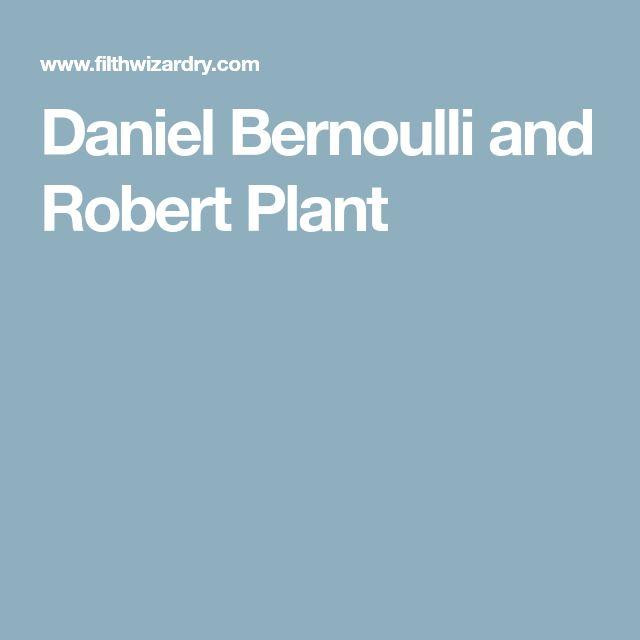 Daniel Bernoulli and Robert Plant