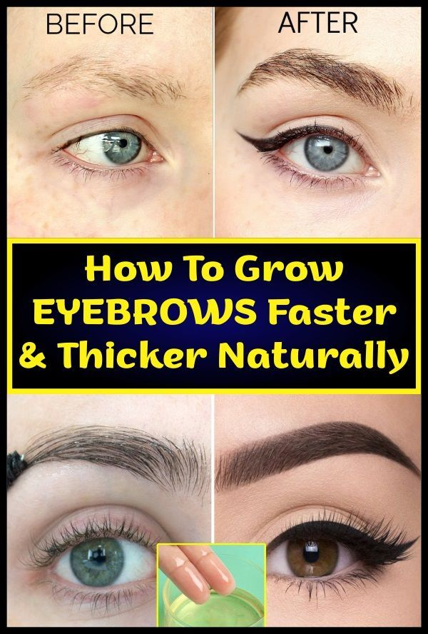 How To Grow Eyebrows Faster Thicker Naturally Eyebrows