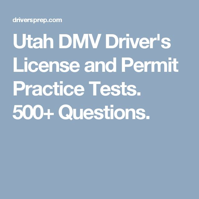 Utah DMV Driver's License and Permit Practice Tests. 500+ Questions.