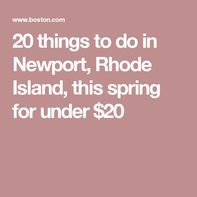 20 things to do in Newport, Rhode Island, this spring for under $20