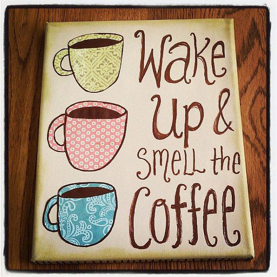 Canvas Wall Art ~ Wake Up & Smell The Coffee ~ by Blissmade Designs