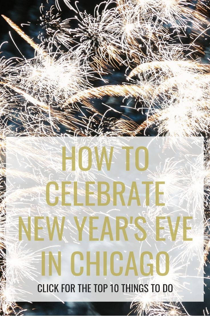 The 10 Best Things To Do On New Year S Eve 2019 In Chicago New