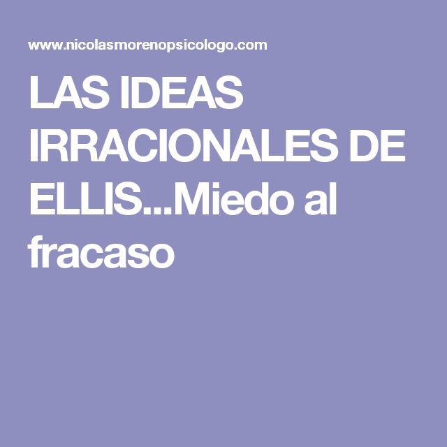 LAS IDEAS IRRACIONALES DE ELLIS...Miedo al fracaso