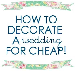 How To Decorate a Wedding For Cheap. Borrow instead of buying new. Thrift store shopping for vintage finds on the cheap.