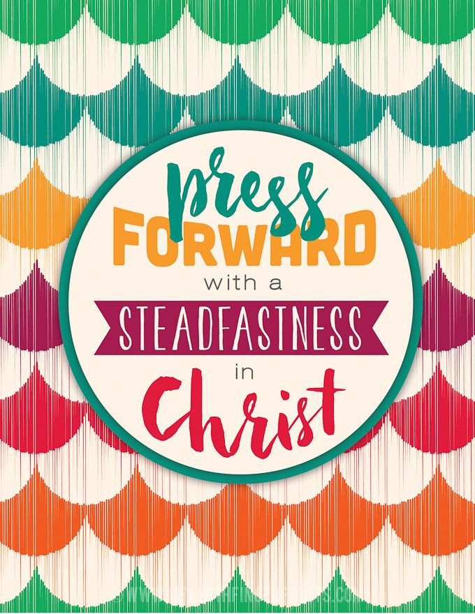 2016 YW Theme; Press forward with steadfastness in Christ; Free printable - binder cover, 5x7, 4x6 and logo