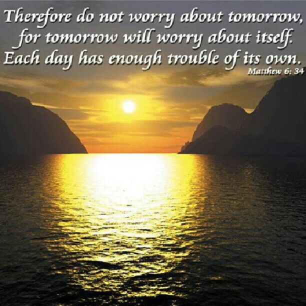 Don T Worry About Tomorrow Bible Quote: 1000+ Images About Favorite Quotes On Pinterest