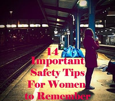 14 Important Safety Tips for Woman That We Should Always Remember: Families Trusper, Life, Safety Tips, Advice 2014, Amazing Safety, Emergency Preparation, Emergency Survival, Defen Pro, Emergency And Safety For Women