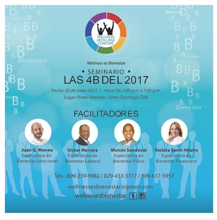 """PUBLICADO ENMAYO 22, 2017EDITAR """"SEMINARIO LAS 4B DEL 2017"""" Seminario las 4B del 2017   No te resignes a la infelicidad, lucha por tu Bienestar, lucha por lo que quiere, busca tu equilibrio.  Capacitate para esto, ven al Seminario Las 4B del 2017, en el Hotel Sheraton Santo Domingo, este 20 de Junio de 2:00 p.m. a 7:00 p.m."""