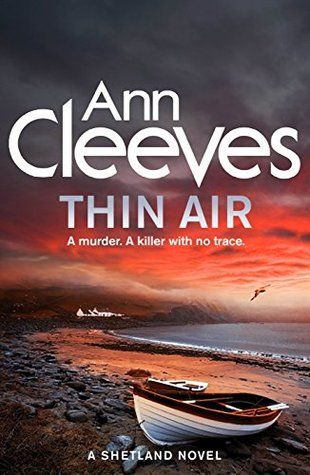 A group of old university friends leave the bright lights of London and travel to Unst, Shetland's most northerly island, to celebrate the marriage of one of their friends to a Shetlander. But late on the night of the wedding party, one of them, Eleanor, disappears - apparently into thin air. #thinair #anncleeves #book