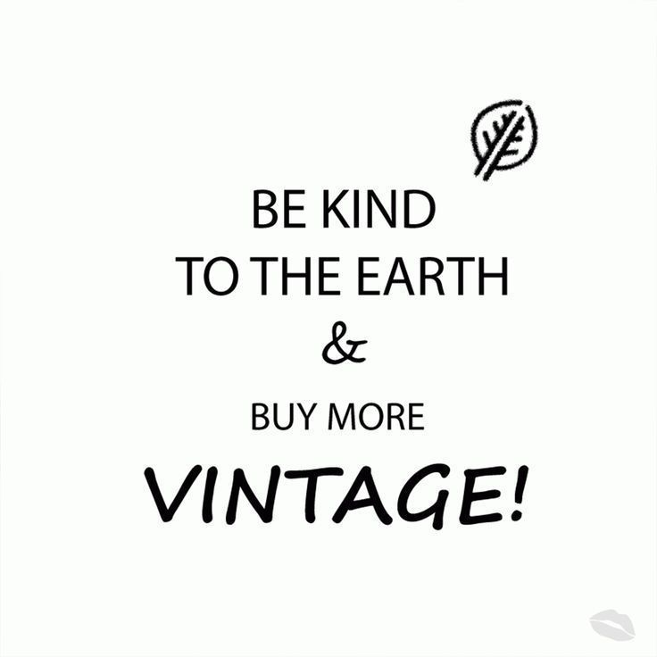 Be Kind To The Earth And Buy More Vintage Day Female Mood Quote Revolution Day Fashion Fem In 2020 Sustainable Fashion Quotes Thrifting Quotes Recycling Quotes