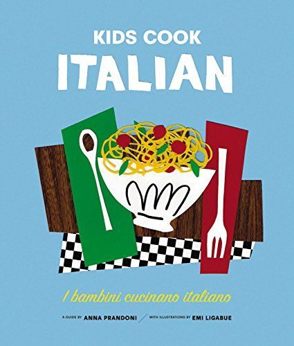 Kids Cook Italian: I Bambini Cucinano Italiano: Amazon.it: Anna Prandoni: Libri in altre lingue