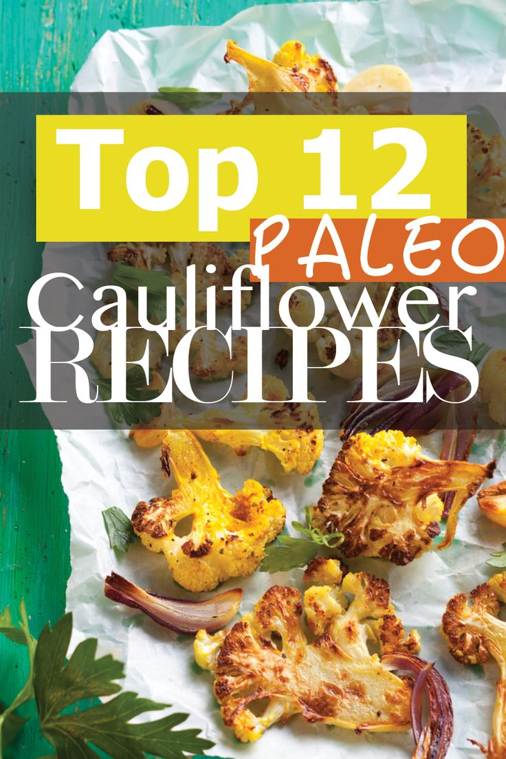 Top 12 #Paleo Cauliflower #Recipes. Click the image to get your recipes now!