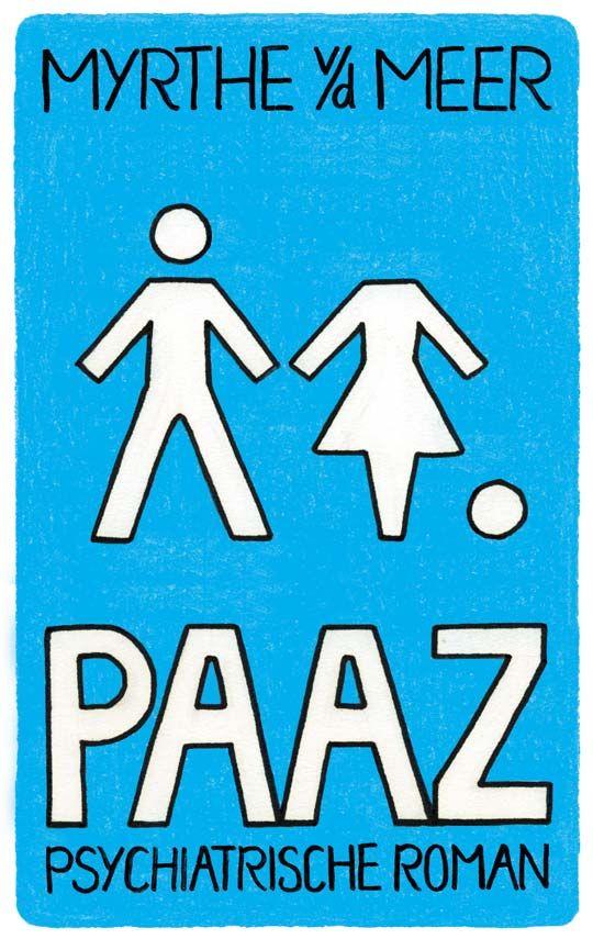 Paaz - Mythe van der Meer - #Waanzin in de literatuur - #Boekenweek 2015