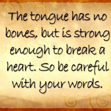 James 3:8 - But no one can tame the tongue; it is a restless evil and full of deadly poison.