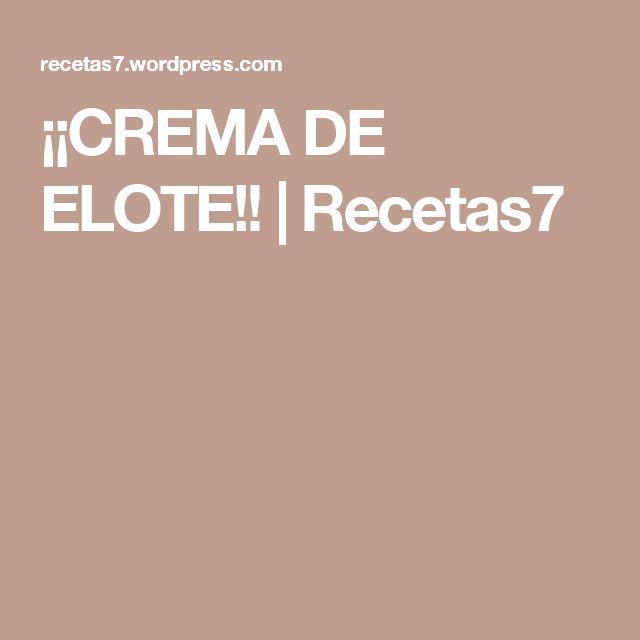 ¡¡CREMA DE ELOTE!! | Recetas7