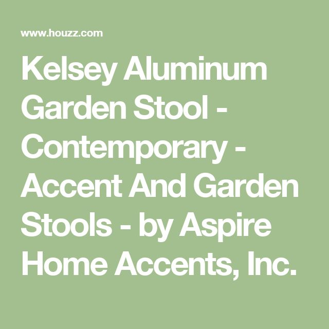 Kelsey Aluminum Garden Stool   Contemporary   Accent And Garden Stools   By  Aspire Home Accents