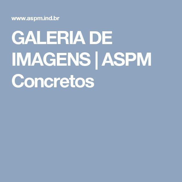 GALERIA DE IMAGENS   ASPM Concretos